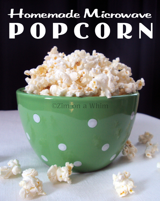 Microwave Popcorn ~ Homemade and Cheap! | Zim on a Whim