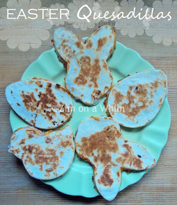 Easter Quesadillas | Zim on a Whim