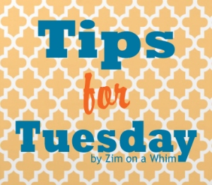 Tips for Tuesday | Zim on a Whim
